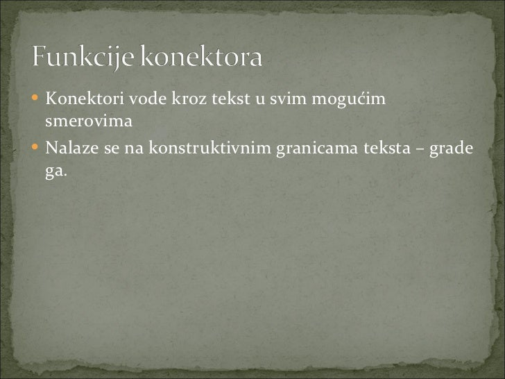 <ul><li>Konektori vode kroz tekst u svim mogućim smerovima </li></ul><ul><li>Nalaze se na konstruktivnim granicama teksta ...
