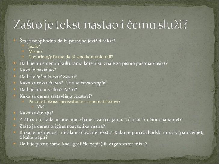 <ul><li>Šta je neophodno da bi postajao jezički tekst? </li></ul><ul><ul><li>Jezik?  </li></ul></ul><ul><ul><li>Misao? </l...