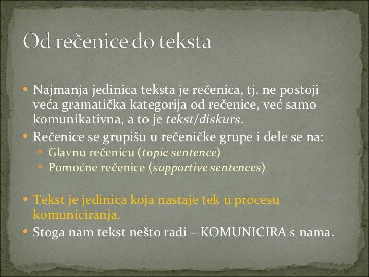 <ul><li>Najmanja jedinica teksta je rečenica, tj. ne postoji veća gramatička kategorija od rečenice, već samo komunikativn...