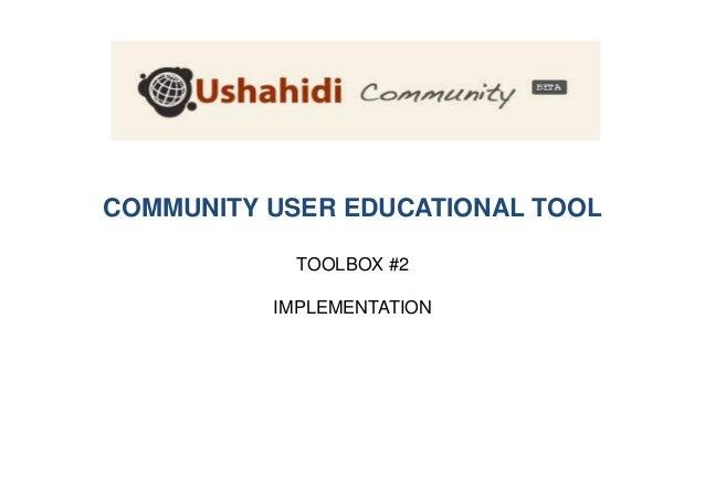 COMMUNITY USER EDUCATIONAL TOOL TOOLBOX #2 IMPLEMENTATION