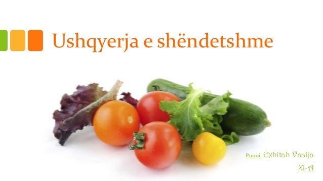 Ushqyerja e shëndetshme  Punoi: Exhitah  Vasija XI-A