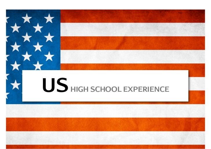 US   HIGH SCHOOL EXPERIENCE