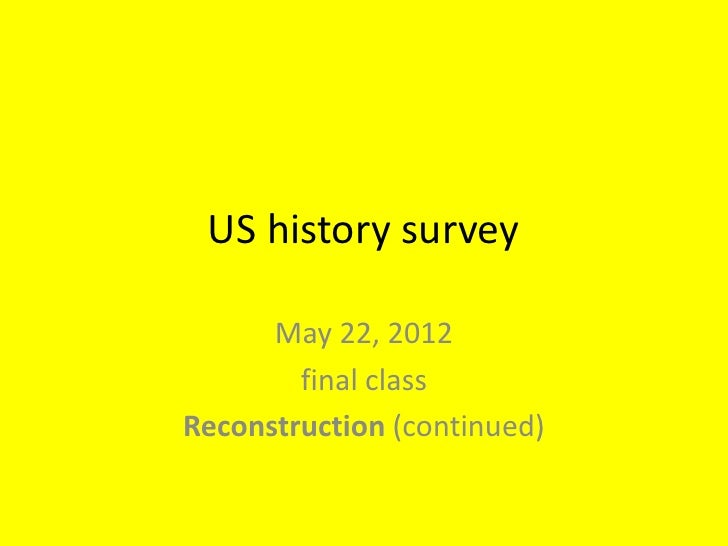 US history survey      May 22, 2012        final classReconstruction (continued)
