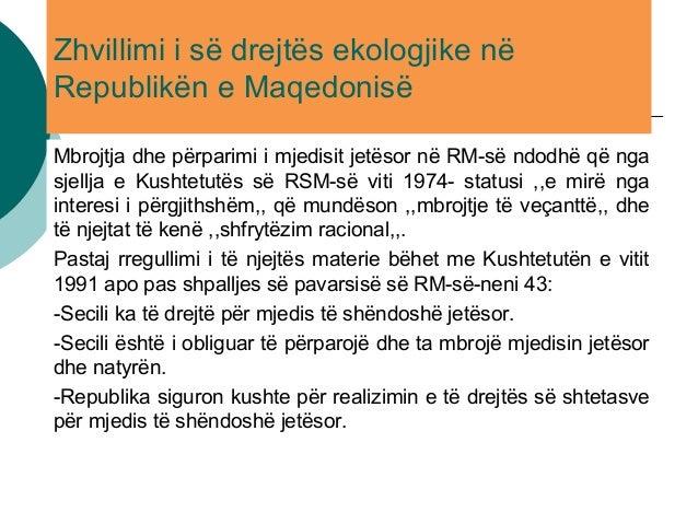 Zhvillimi i së drejtës ekologjike në Republikën e Maqedonisë Mbrojtja dhe përparimi i mjedisit jetësor në RM-së ndodhë që ...