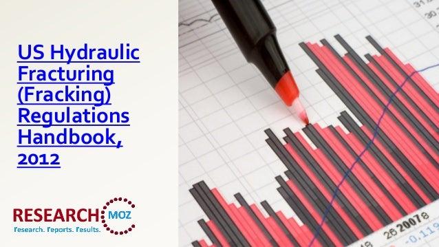 US HydraulicFracturing(Fracking)RegulationsHandbook,2012