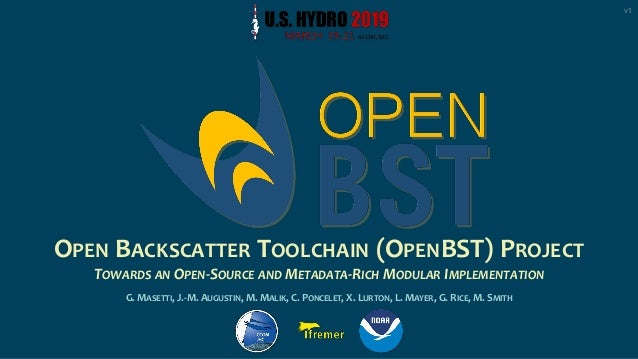 OPEN BACKSCATTER TOOLCHAIN (OPENBST) PROJECT TOWARDS AN OPEN-SOURCE AND METADATA-RICH MODULAR IMPLEMENTATION G. MASETTI, J...
