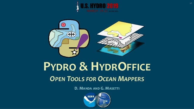 PYDRO & HYDROFFICE OPEN TOOLS FOR OCEAN MAPPERS D. MANDA AND G. MASETTI V1