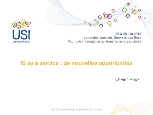 IS as a service : de nouvelles opportunités                                                            Olivier Roux1      ...