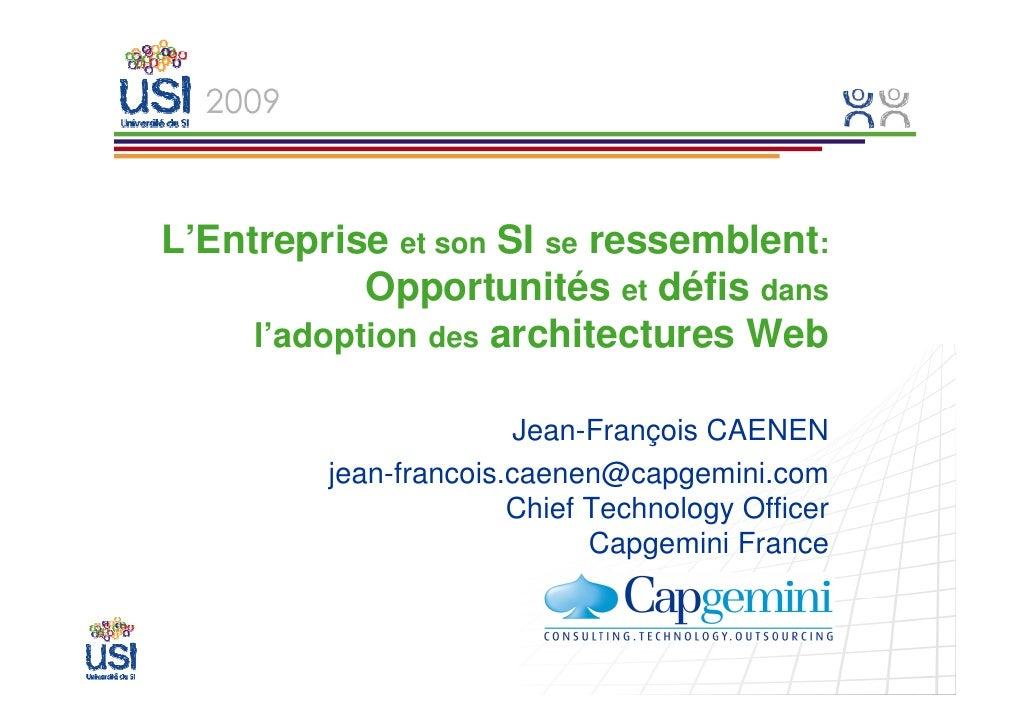 L'Entreprise et son SI se ressemblent:             Opportunités et défis dans      l'adoption des architectures Web       ...