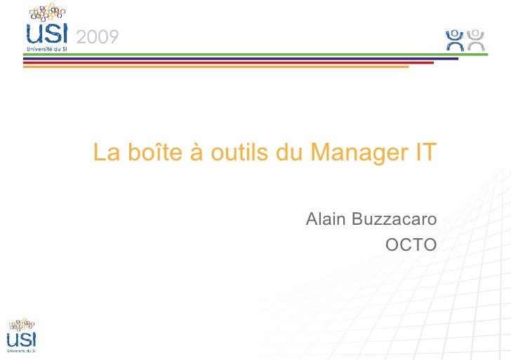 La boîte à outils du Manager IT                     Alain Buzzacaro                             OCTO