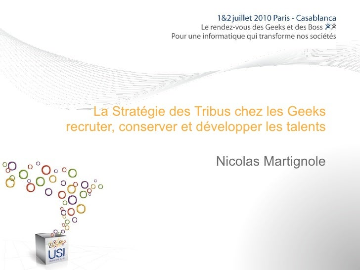 La Stratégie des Tribus chez les Geeks recruter, conserver et développer les talents                           Nicolas Mar...