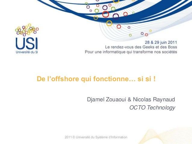 De l'offshore qui fonctionne… si si !                      Djamel Zouaoui & Nicolas Raynaud                               ...