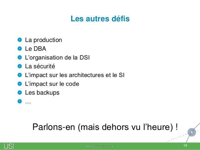 Les autres défis La production Le DBA L'organisation de la DSI La sécurité L'impact sur les architectures et le SI L'impac...