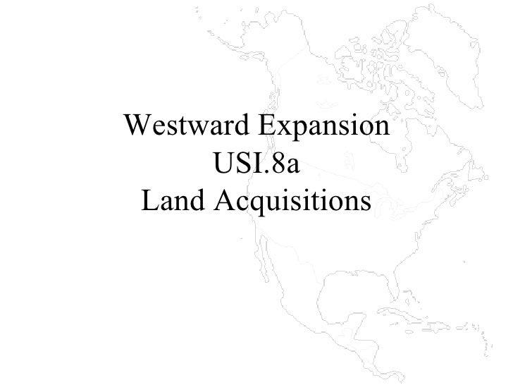 Westward Expansion USI.8a Land Acquisitions