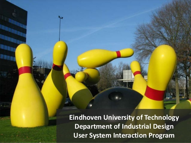 Eindhoven University of TechnologyDepartment of Industrial DesignUser System Interaction Program