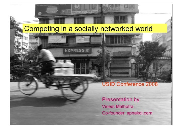 Competing in a socially networked world                            USID Conference 2008                         Presentati...