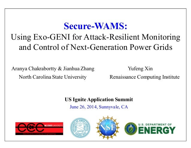Secure-WAMS: Using Exo-GENI for Attack-Resilient Monitoring and Control of Next-Generation Power Grids US Ignite Applicati...