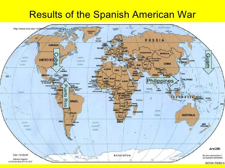 Results of the Spanish American War http://www.tcnj.edu/~miller47/world%20map.jpg Cuba Puerto Rico Philippines Guam
