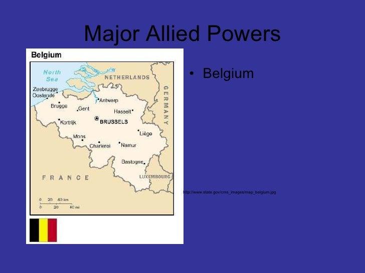 Major Allied Powers <ul><li>Belgium </li></ul>http://www.state.gov/cms_images/map_belgium.jpg