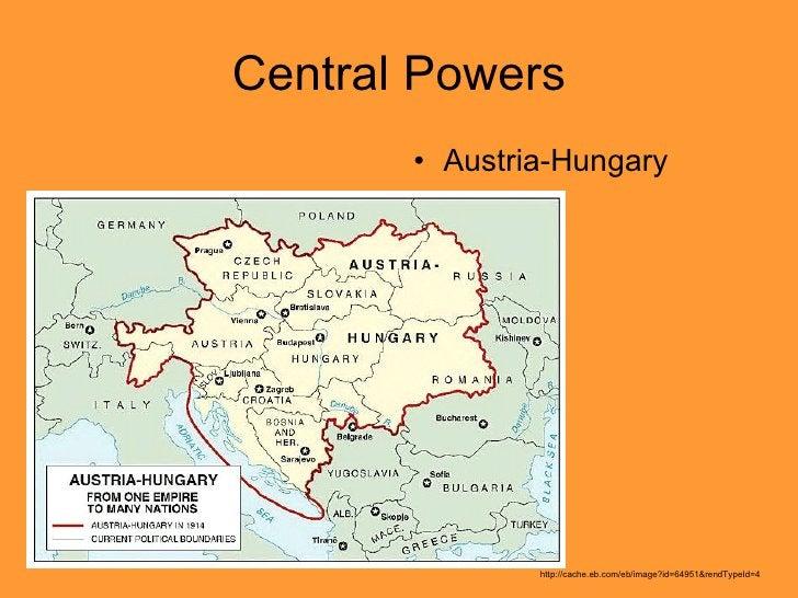 Central Powers <ul><li>Austria-Hungary </li></ul>http://cache.eb.com/eb/image?id=64951&rendTypeId=4