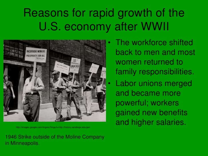 Reasons for rapid growth of the U.S. economy after WWII<br />The workforce shifted back to men and most women returned to ...