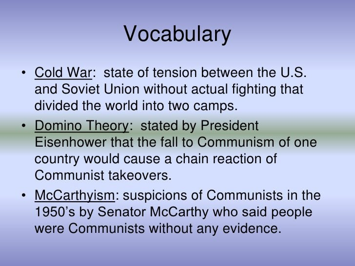 Vocabulary<br />Cold War:  state of tension between the U.S. and Soviet Union without actual fighting that divided the wor...