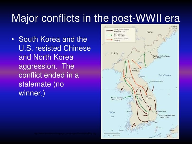 Major conflicts in the post-WWII era<br />South Korea and the U.S. resisted Chinese and North Korea aggression.  The confl...