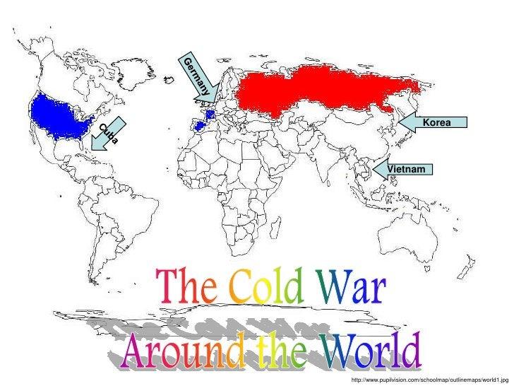 Germany<br />Korea<br />Cuba<br />Vietnam<br />The Cold War<br />Around the World<br />http://www.pupilvision.com/schoolma...