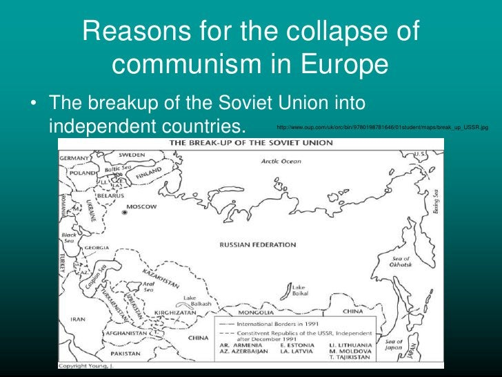 Reasons for the collapse of communism in Europe<br />The breakup of the Soviet Union into independent countries. <br />htt...
