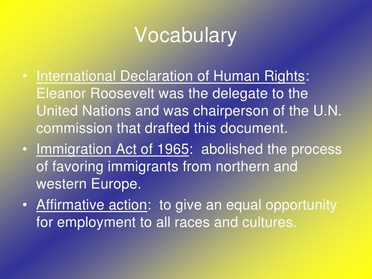 Vocabulary<br />International Declaration of Human Rights:  Eleanor Roosevelt was the delegate to the United Nations and w...
