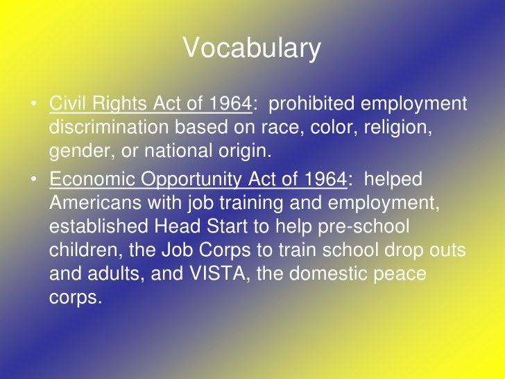Vocabulary<br />Civil Rights Act of 1964:  prohibited employment discrimination based on race, color, religion, gender, or...