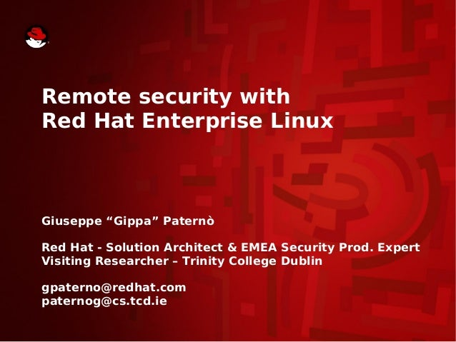 "Remote security with Red Hat Enterprise Linux  Giuseppe ""Gippa"" Paternò Red Hat - Solution Architect & EMEA Security Prod...."