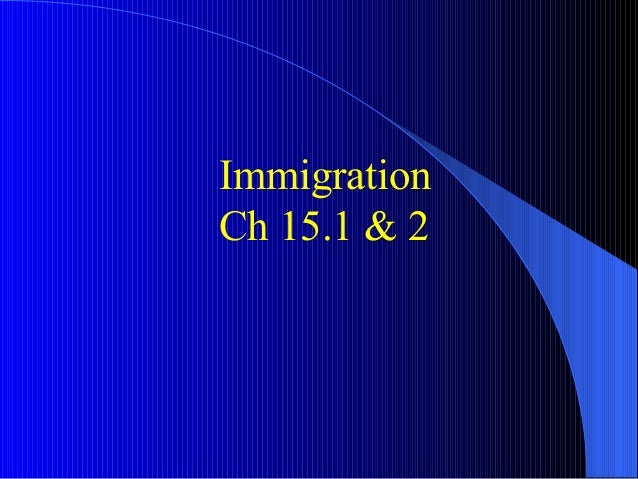 Immigration Ch 15.1 & 2