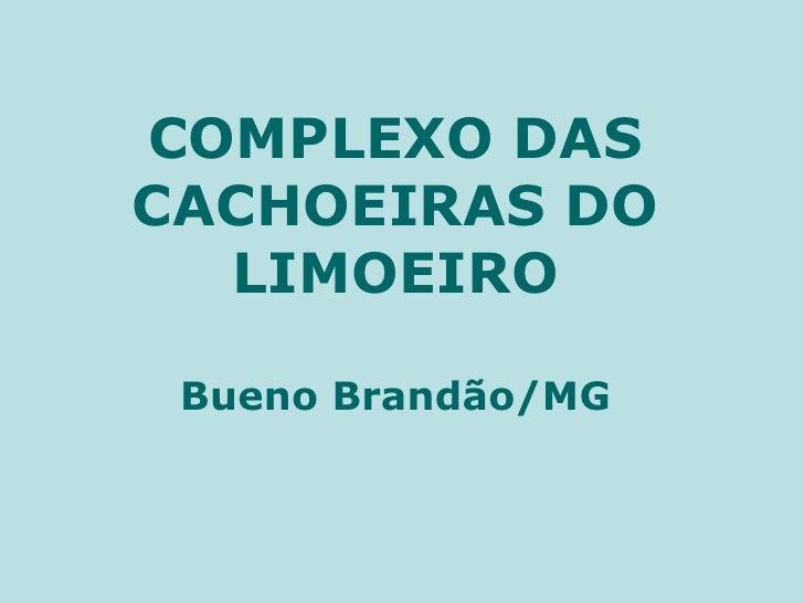 COMPLEXO DAS CACHOEIRAS DO LIMOEIRO Bueno Brandão/MG