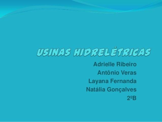 Adrielle Ribeiro Antônio Veras Layana Fernanda Natália Gonçalves 2ºB