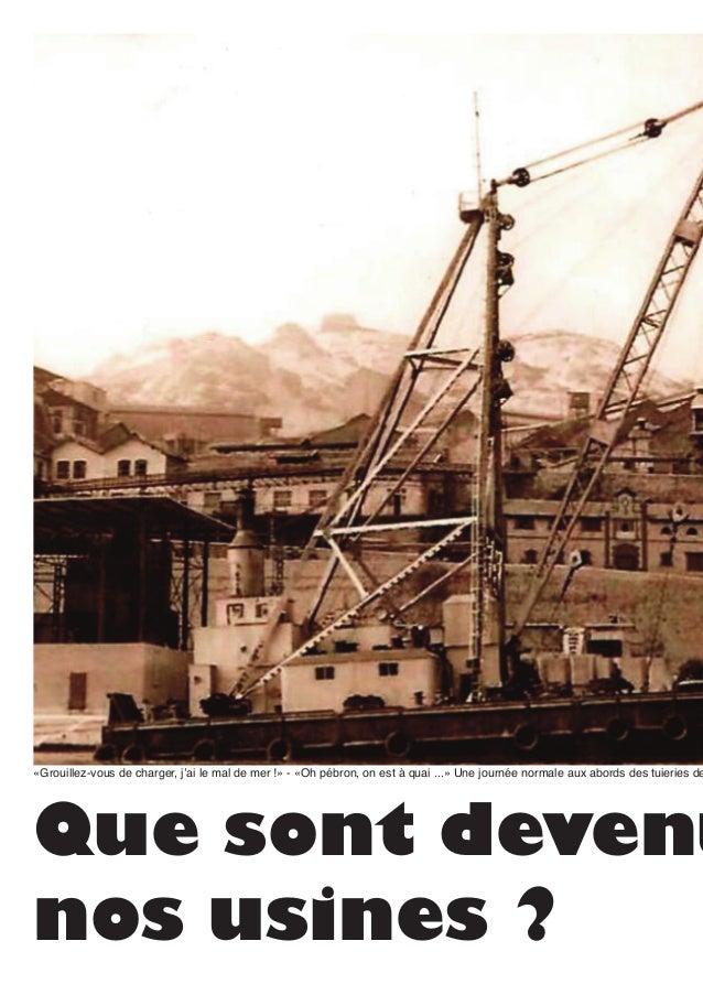 Que sont devenu nos usines ? «Grouillez-vous de charger, j'ai le mal de mer !» - «Oh pébron, on est à quai ...» Une journé...