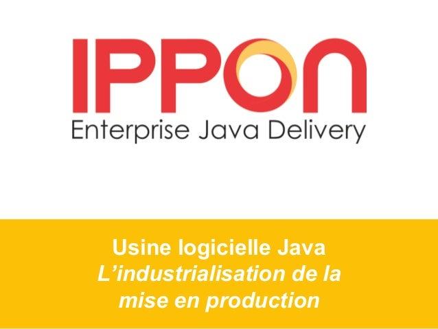 Usine logicielle Java L'industrialisation de la mise en production
