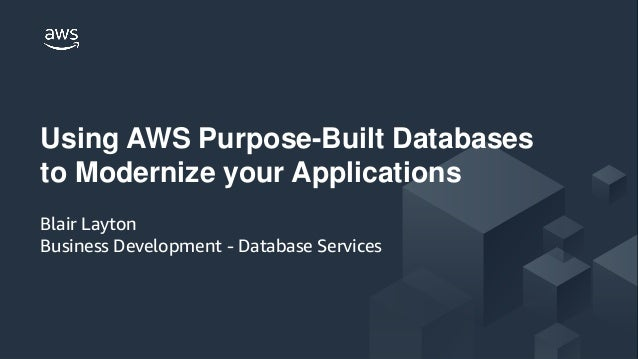 © 2018 Amazon Web Services, Inc. or its Affiliates. All rights reserved. Using AWS Purpose-Built Databases to Modernize yo...