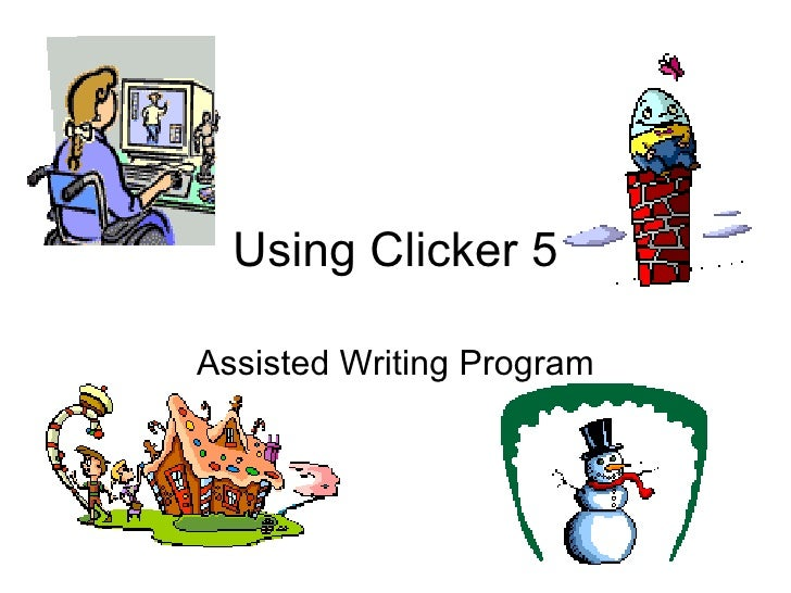 Using Clicker 5 Assisted Writing Program