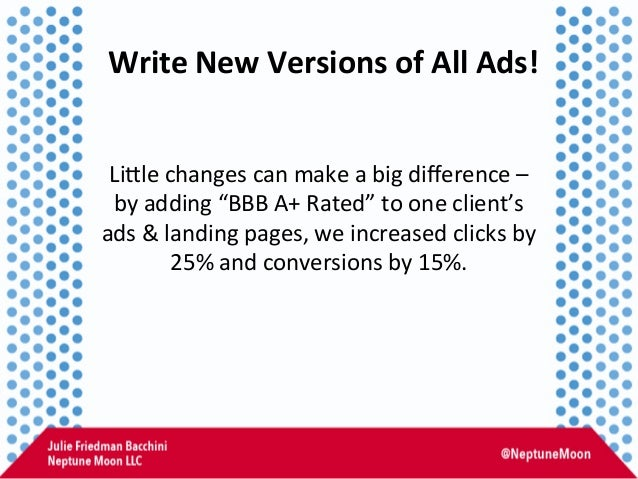 Write  New  Versions  of  All  Ads!   LiVle  changes  can  make  a  big  difference  –   by  ...