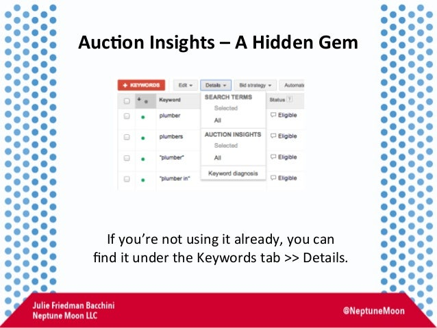 Auc,on  Insights  –  A  Hidden  Gem   If  you're  not  using  it  already,  you  can     find...