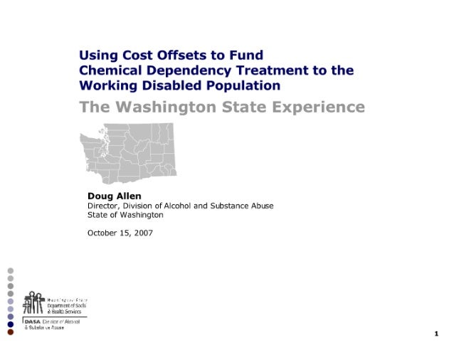 Using Cost Offsets to Fund Chemical Dependency Treatment to the Working Disabled Population: The Washington State Experience