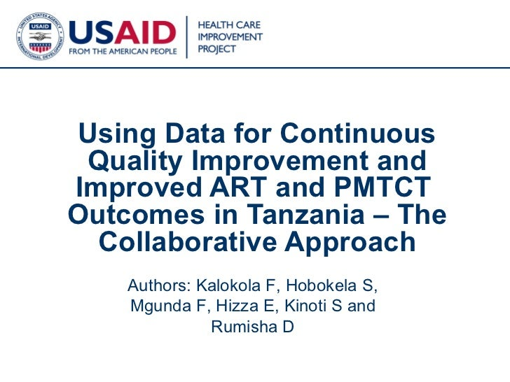 Using Data for Continuous Quality Improvement and Improved ART and PMTCT  Outcomes in Tanzania – The Collaborative Approac...