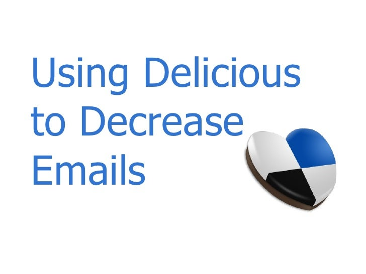 Using Delicious to Decrease Emails