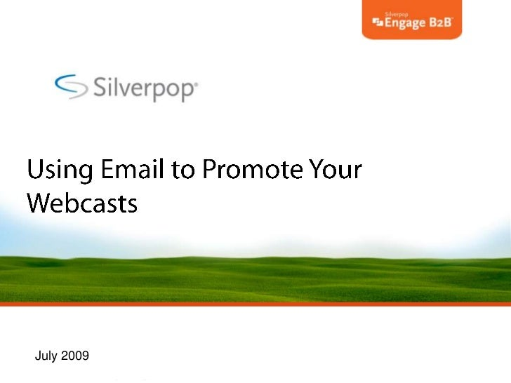 Using Email to Promote Your Webcasts<br />July 2009<br />
