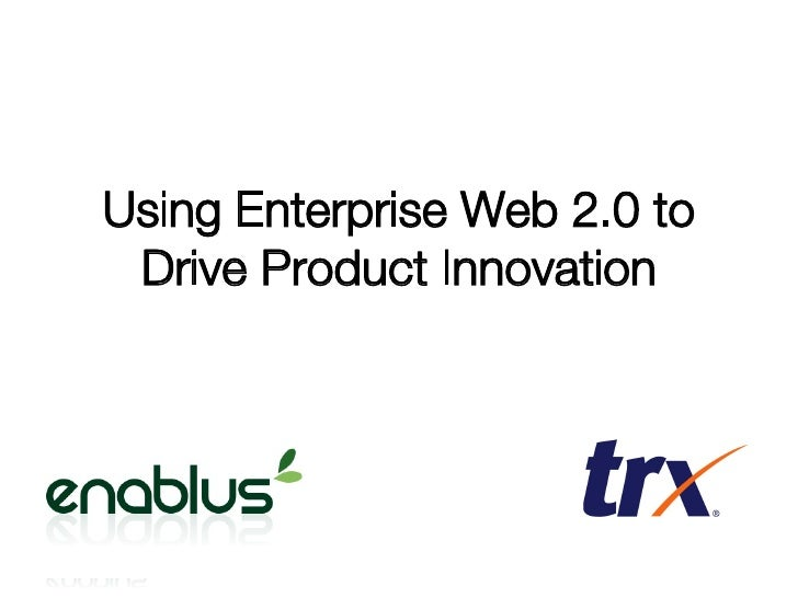 Using Enterprise Web 2.0 to Drive Product Innovation