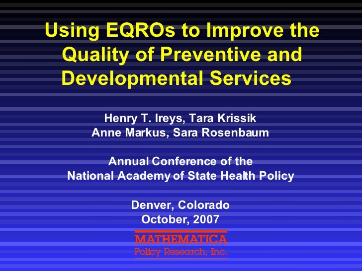 Using EQROs to Improve the Quality of Preventive and Developmental Services  Henry T. Ireys, Tara Krissik  Anne Markus, Sa...