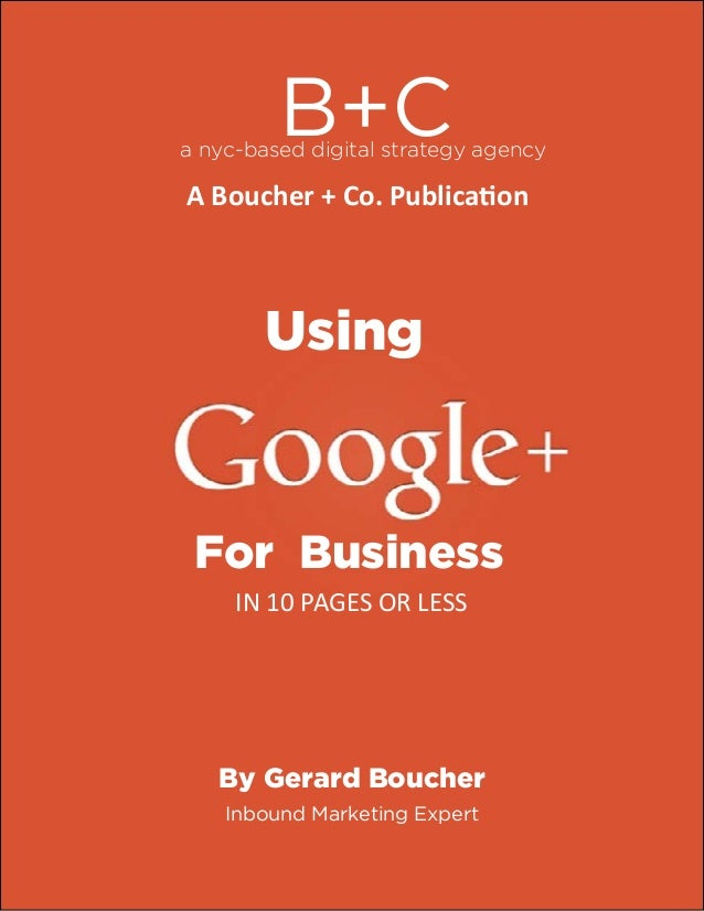 B+Ca nyc-based digital strategy agency A Boucher + Co. Publication Using For Business IN 10 PAGES OR LESS By Gerard Bouche...
