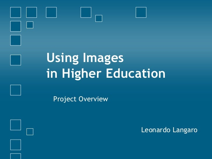 Using Images  in Higher Education Project Overview Leonardo Langaro