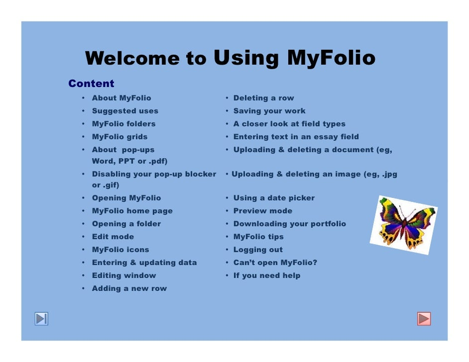 Welcome to Using MyFolio Content    About MyFolio                   Deleting a row    Suggested uses                  Savi...